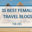 35 Kick-Ass Female Travel Blogs to Follow in 2015